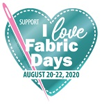150-I Love Fabric Days - August 20-22, 2020